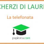 Scherzo di laurea: la telefonata